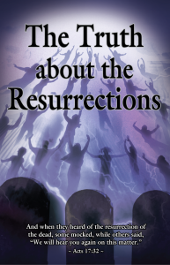 The Truth about the Resurrections